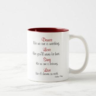 Dance, Love, Sing, Live... Two-Tone Coffee Mug