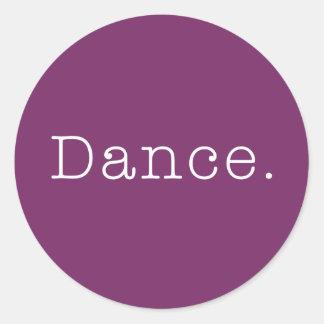 Dance. Magenta Purple Dance Quote Template Classic Round Sticker