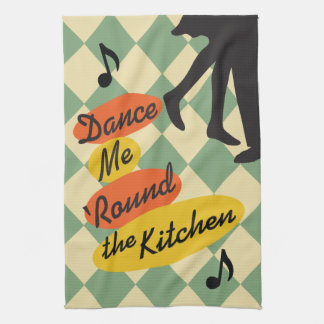 Dance Me Round the Kitchen retro Tea Towel