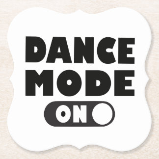 Dance Mode On, Dancer, Dancing Quote Wedding Party Paper Coaster