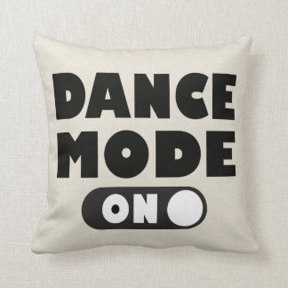 Dance Mode On Dancing Quote Tan / Gray Cushion