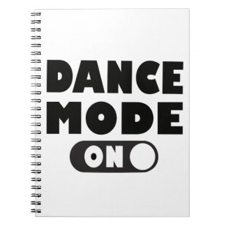 Dance Mode On Funny Dancing Quote Notebook