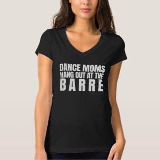 Dance Moms Hang Out At The Barre T-Shirt