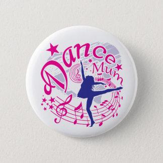 Dance Mum 6 Cm Round Badge