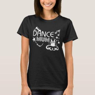 Dance Mum Dark T-shirt
