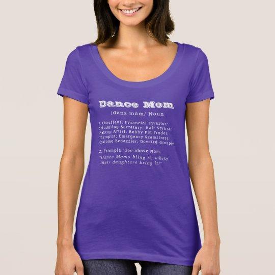 Dance Mum (white font for dark shirts) T-Shirt