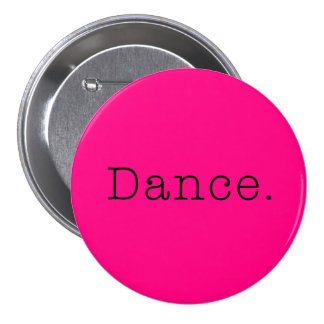 Dance. Neon Hot Pink Dance Quote Template 7.5 Cm Round Badge