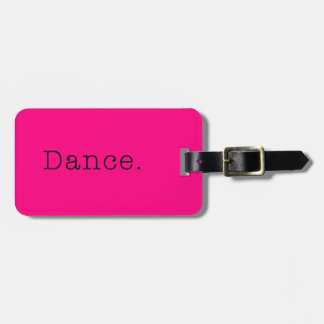 Dance. Neon Hot Pink Dance Quote Template Luggage Tag