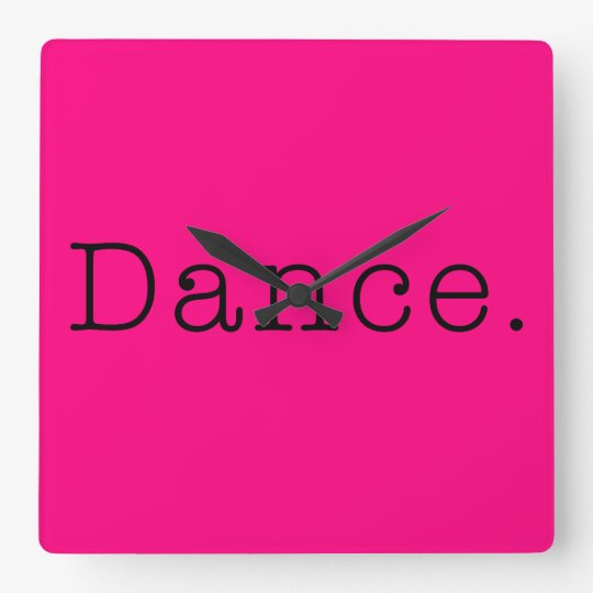 Dance. Neon Hot Pink Dance Quote Template Square