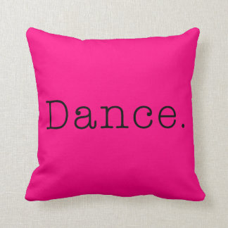 Dance. Neon Hot Pink Dance Quote Template Throw Pillow