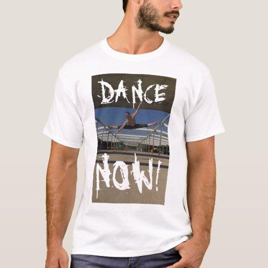 DANCE, NOW! T-Shirt