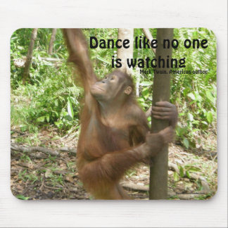 Dance Orangutan Famous Quote Mouse Mat