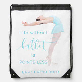 Dance quote with ballerina drawstring bag