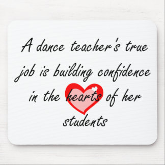 Dance Teacher - Building Confidence Mouse Pad