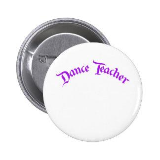 Dance Teacher (customize) 6 Cm Round Badge