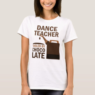 Dance Teacher (Funny) Gift T-Shirt