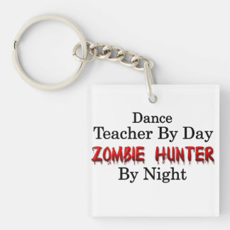 Dance Teacher/Zombie Hunter Single-Sided Square Acrylic Key Ring