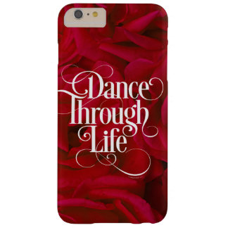 Dance Through Life Barely There iPhone 6 Plus Case