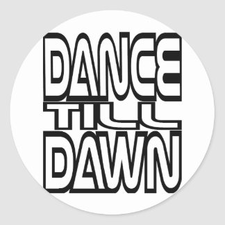 Dance Till Dawn Classic Round Sticker