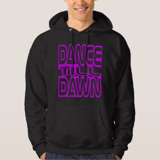 Dance Till Dawn Hoodie