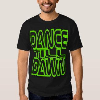 Dance Till Dawn Tee Shirts