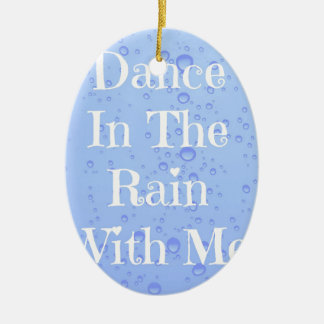 Dance With Me In The Rain - Typographic Print Ceramic Oval Decoration