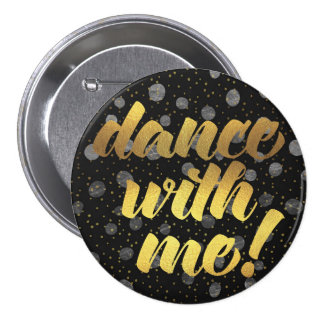 Dance With Me! Quote 7.5 Cm Round Badge