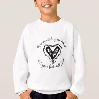 Dance with your heart... sweatshirt