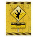 Dance Zone Ahead-Watch for Dancers Busting Moves! Print