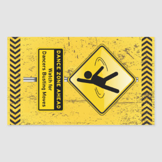 Dance Zone Ahead-Watch for Dancers Busting Moves Rectangular Sticker