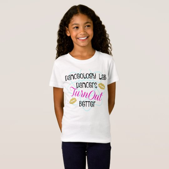 Danceology Lab Dancers Turn Out Better T-Shirt