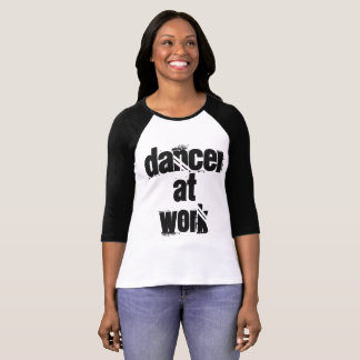 Dancer at Work Black & White 3/4 Sleeve T-Shirt
