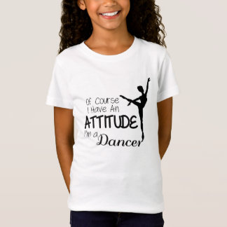 Dancer Attitude T-Shirt