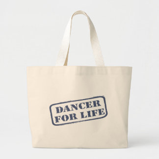 Dancer for Life Forever Dancer Dancing Dance Large Tote Bag