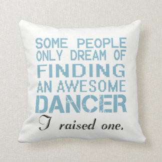 DANCER'S DAD CUSHION