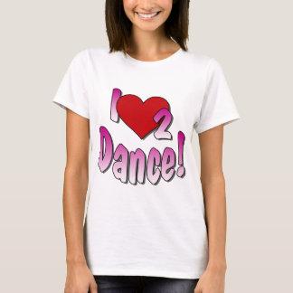 Dancer's, I Love 2 Dance, Dance T-Shirt