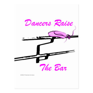 Dancers Raise The Bar (For Light Colored Products) Postcard