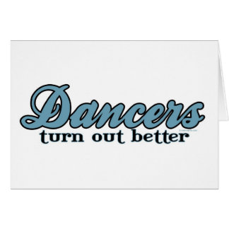 Dancers Turn Out Better Greeting Card