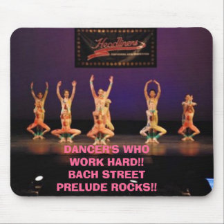 DANCER'S WHO WORK HARD!!BACH STREET PRELUDE ROC... MOUSE PAD