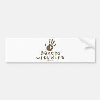 Dances with Dirt Bumper Stickers