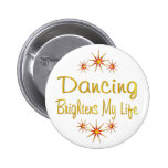Dancing Brightens My Life Pinback Button