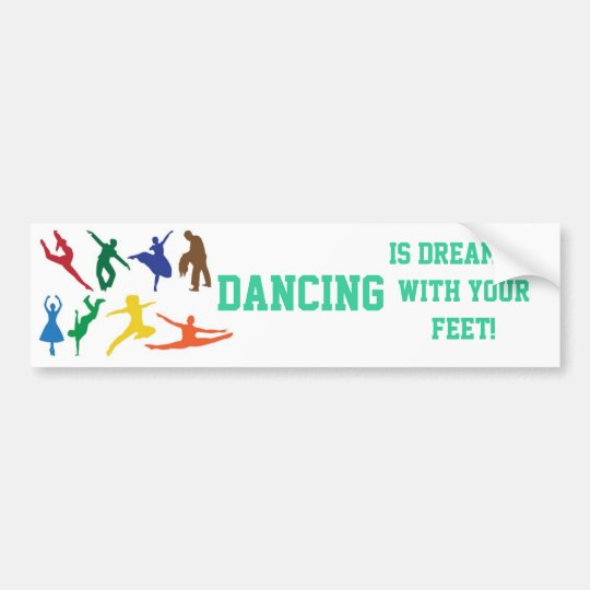 Dancing Dream Bumper Sticker