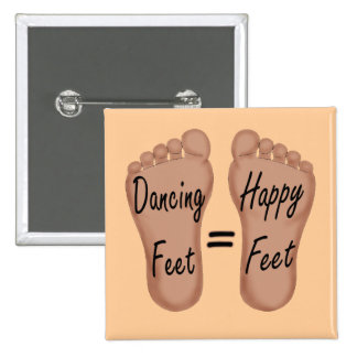Dancing Feet Are Happy Feet Pinback Buttons