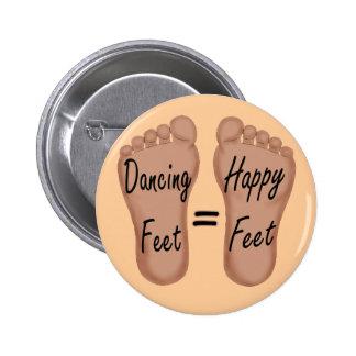 Dancing Feet Are Happy Feet Pin