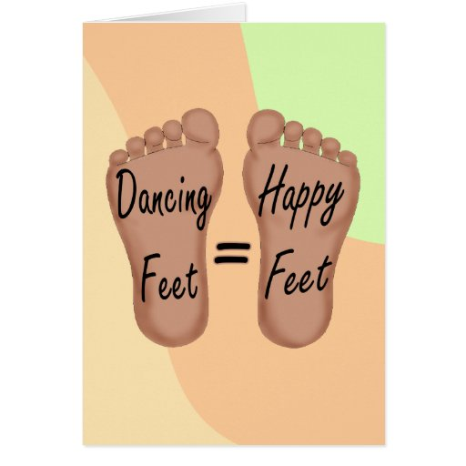 Dancing Feet Are Happy Feet Cards