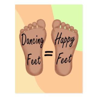 Dancing Feet Are Happy Feet Postcard