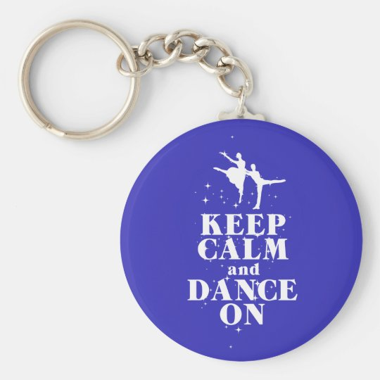 Dancing Gift Print Keep Calm and Dance On Design Basic Round Button Key Ring