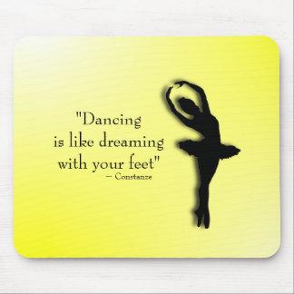 Dancing is Like Dreaming Ballet Mousepads