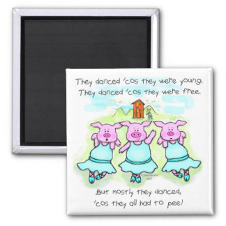 Dancing Pig Poem Square Magnet