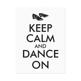 Dancing Shoes Customizable Keep Calm and Dance On Gallery Wrap Canvas